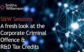 S&W Sessions: A fresh look at the Corporate Criminal Offence & R&D Tax Credits